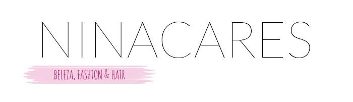 Nina Cares - Beleza, Fashion, Viagens & Hair